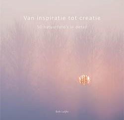 Van inspiratie tot creatie Bob Luijks