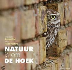 Natuur is om de hoek Jeroen Stel Hans Peeters