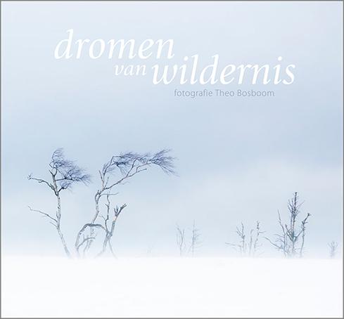 Theo Bosboom - dromen van wildernis
